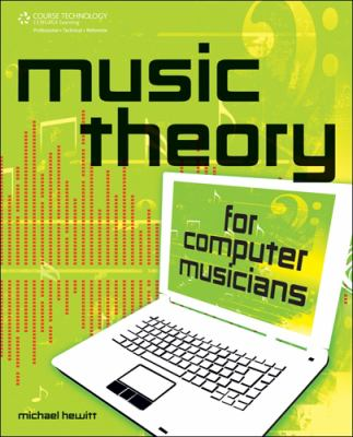 Music Theory for Computer Musicians [With CDROM] 9781598635034