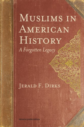 Muslims in American History: A Forgotten Legacy 9781590080443