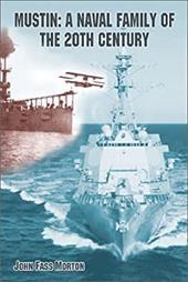 Mustin: A Naval Family of the Twentieth Century 7249287
