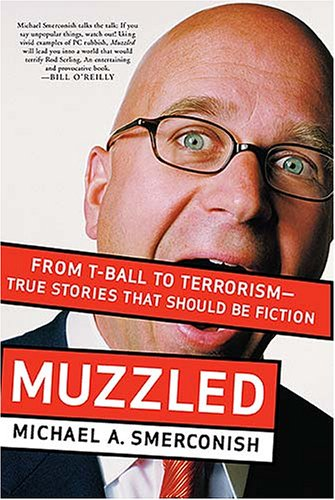 Muzzled: From T-Ball to Terrorism-True Stories That Should Be Fiction 9781595550507
