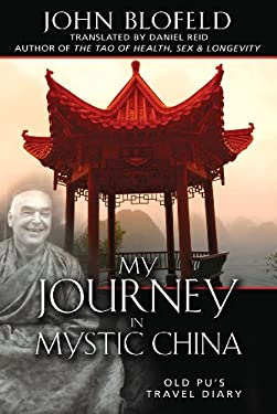 My Journey in Mystic China: Old Pu's Travel Diary 9781594771576