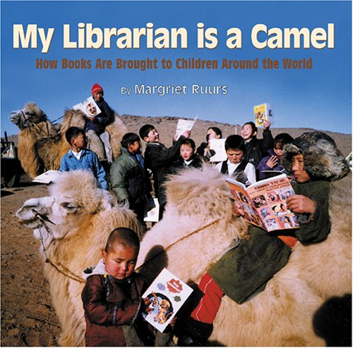 My Librarian Is a Camel: How Books Are Brought to Children Around the World 9781590780930