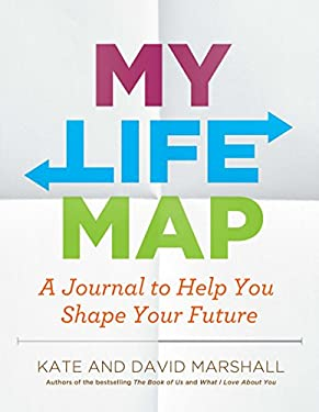 My Life Map: A Journal to Help You Shape Your Future 9781592407842