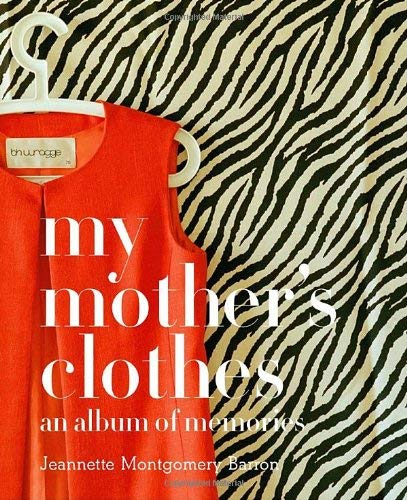 My Mother's Clothes: An Album of Memories 9781599620770