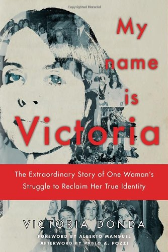My Name Is Victoria: The Extraordinary Story of One Woman's Struggle to Reclaim Her True Identity 9781590514047