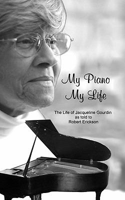 My Piano, My Life: The Life of Jacqueline Gourdin 9781597131018