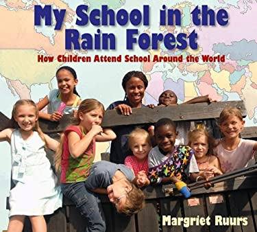My School in the Rain Forest: How Children Attend School Around the World 9781590786017