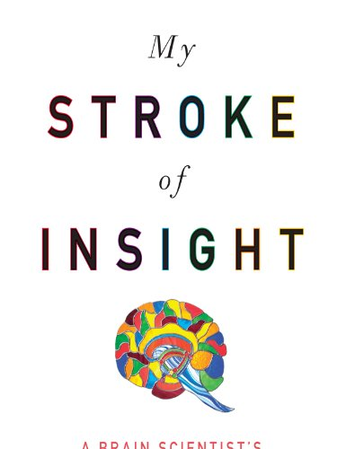My Stroke of Insight: A Brain Scientist's Personal Journey 9781594133374
