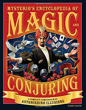 Mysterio's Encyclopedia of Magic and Conjuring: A Complete Compendium of Astonishing Illusions 9781594742637