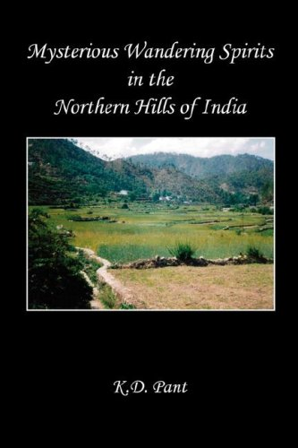 Mysterious Wandering Spirits in the Northern Hills of India 9781598244137