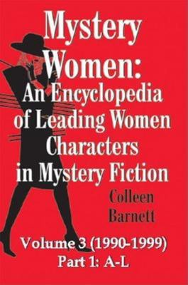 Mystery Women: An Encyclopedia of Leading Women Characters in Mystery Fiction, Volume 1: 1860-1979 9781590582251