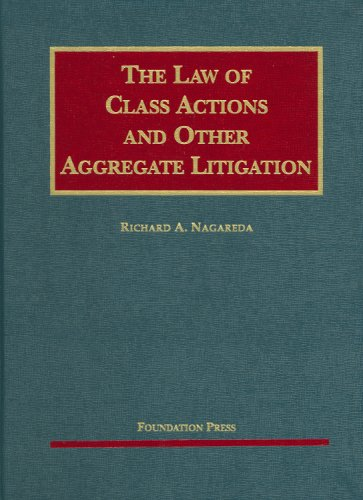 The Law of Class Actions and Other Aggregate Litigation 9781599414942