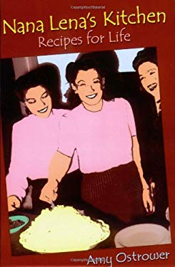 Nana Lena's Kitchen: Recipes for Life 9781598580563
