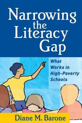 Narrowing the Literacy Gap: What Works in High-Poverty Schools 9781593852764