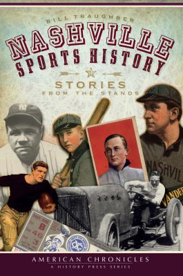 Nashville Sports History: Stories from the Stands 9781596298200