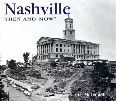Nashville Then & Now 9781592235032