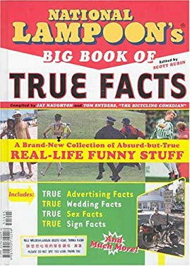 National Lampoon's Big Book of True Facts: Brand-New Collection of Absurd-But-True Real-Life Funny Stuff 9781590710296