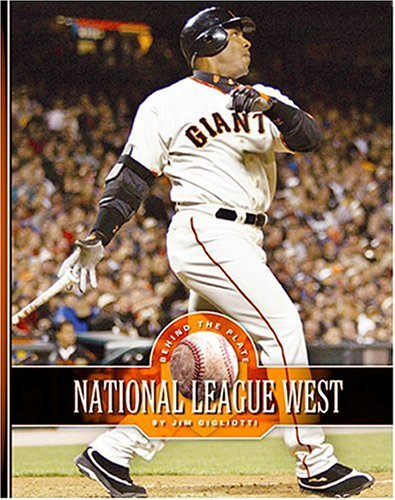 National League West: The Arizona Diamondbacks, the Colorado Rockies, the Los Angeles Dodgers, the San Diego Padres, and the San Francisco G 9781592963638