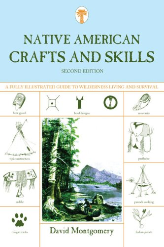 Native American Crafts and Skills: A Fully Illustrated Guide to Wilderness Living and Survival