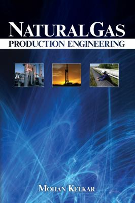 Natural Gas Production Engineering 9781593700171