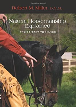Natural Horsemanship Explained: From Heart to Hands 9781599212340