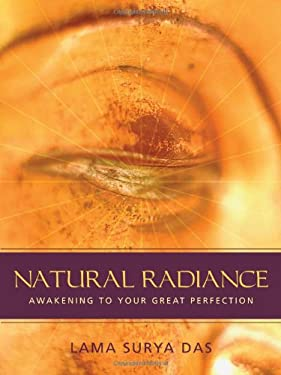 Natural Radiance: Awakening to Your Great Perfection [With CD] 9781591796121