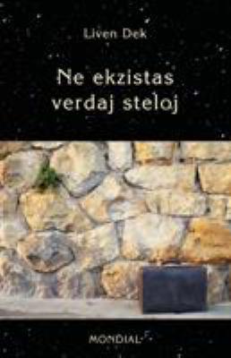 Ne Ekzistas Verdaj Steloj. (60 Mikronoveloj En Esperanto) 9781595692351