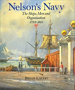 Nelson's Navy: The Ships, Men, and Organisation, 1793-1815 9781591146117