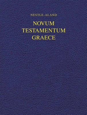 Nestle-Aland Novum Testamentum Graece-FL-Wide Margin 9781598562002