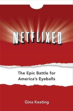 Netflixed: The Epic Battle for America's Eyeballs 9781591844785