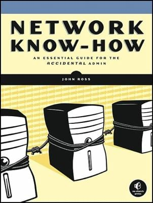 Network Know-How: An Essential Guide for the Accidental Admin 9781593271916