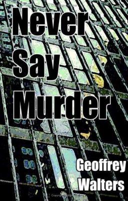 Never Say Murder 9781598580501