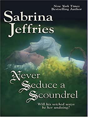 Never Seduce a Scoundrel 9781597222884