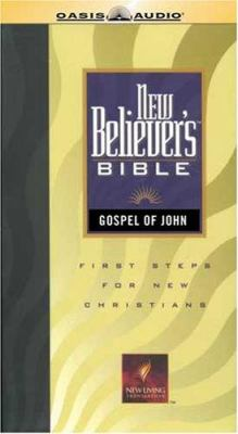 New Believer's Bible Gospel of John: First Steps for New Christians with More Than a Carpenter Today 9781598592979