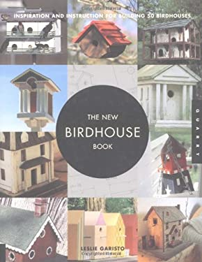 New Birdhouse Book: Inspiration and Instruction for Building 50 Birdhouses