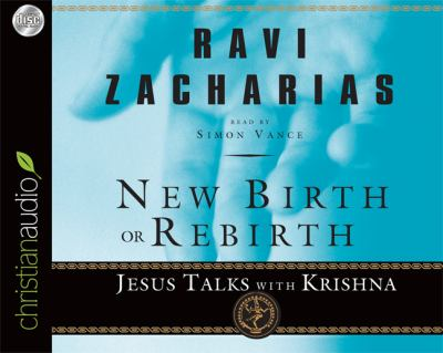 New Birth or Rebirth: Jesus Talks with Krishna 9781596445833