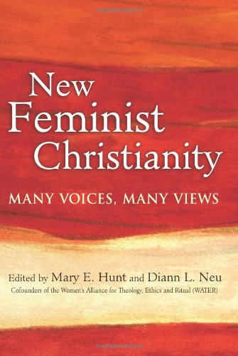 New Feminist Christianity: Many Voices, Many Views 9781594732850