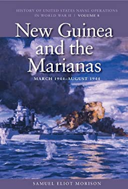 New Guinea and the Marianas: March 1944-August 1944 9781591145547