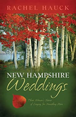 New Hampshire Weddings: Three Women's Stories of Longing for Something More 9781597896290