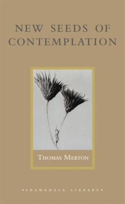 New Seeds of Contemplation 9781590300497
