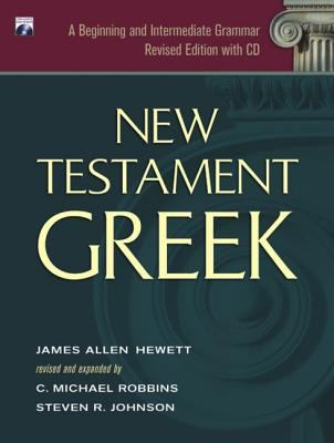 New Testament Greek: A Beginning and Intermediate Grammar [With CDROM] 9781598561418
