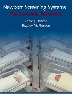 Newborn Screening Systems: The Complete Perspective 9781597563185