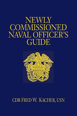 Newly Commissioned Naval Officer's Guide 9781591144267