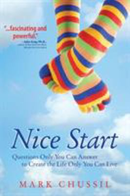 Nice Start: Questions Only You Can Answer to Create the Life Only You Can Live 9781592994748