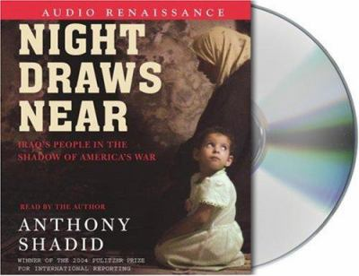 Night Draws Near: Iraq's People in the Shadow of America's War 9781593977887