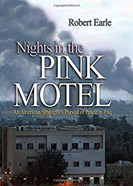Nights in the Pink Motel: An American Strategist's Pursuit of Peace in Iraq 9781591142256