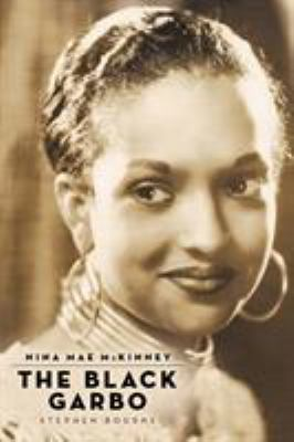 Nina Mae McKinney: The Black Garbo 9781593936587