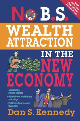 No B.S. Wealth Attraction in the New Economy 9781599183695