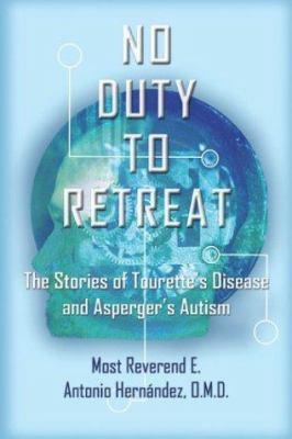 No Duty to Retreat: The Stories of Tourette's Disease and Asperger's Autism 9781592869268