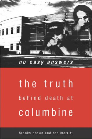 No Easy Answers: The Truth Behind the Murders at Columbine High School